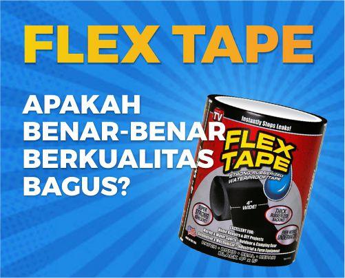 flex tape berkualitas buruk