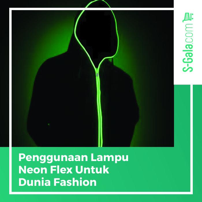 Lampu neon flex untuk dunia fashion