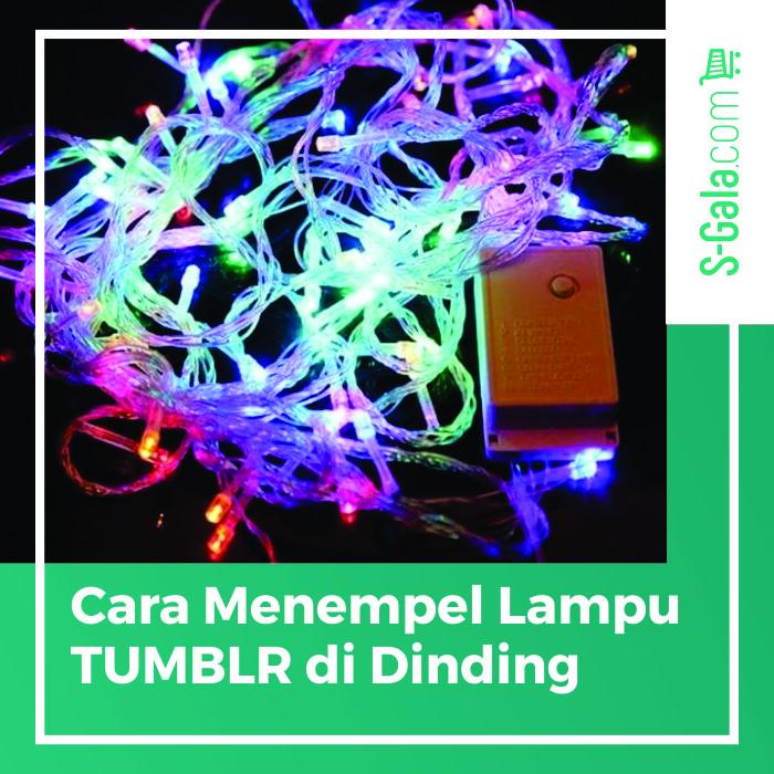 Cara Menempel lampu TUMBLR