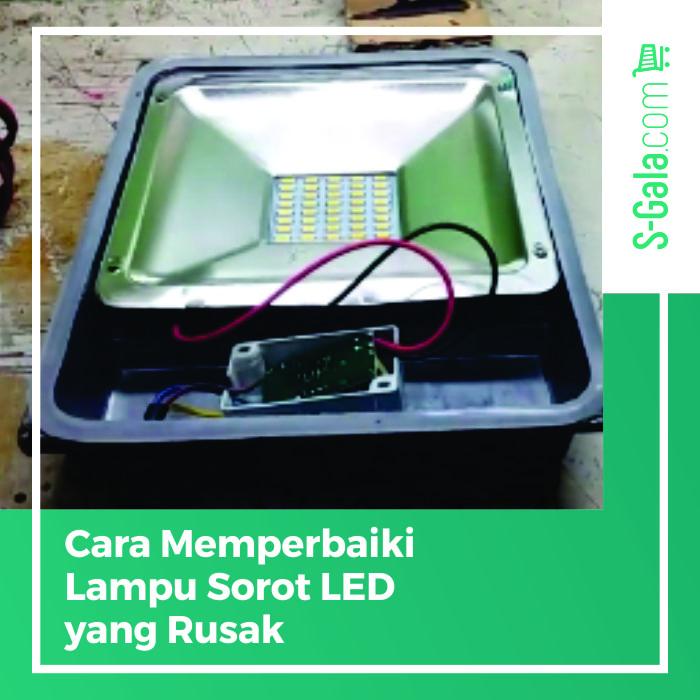 Memperbaiki lampu sorot LED