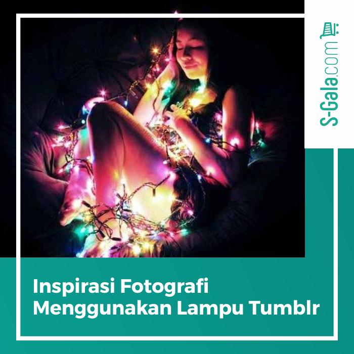 Cover Fotografi menggunakan lampu tumblr
