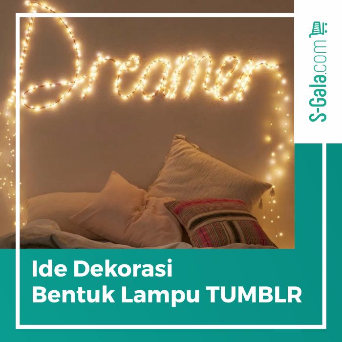 IDe dekorasi bentuk lampu TUMBLR