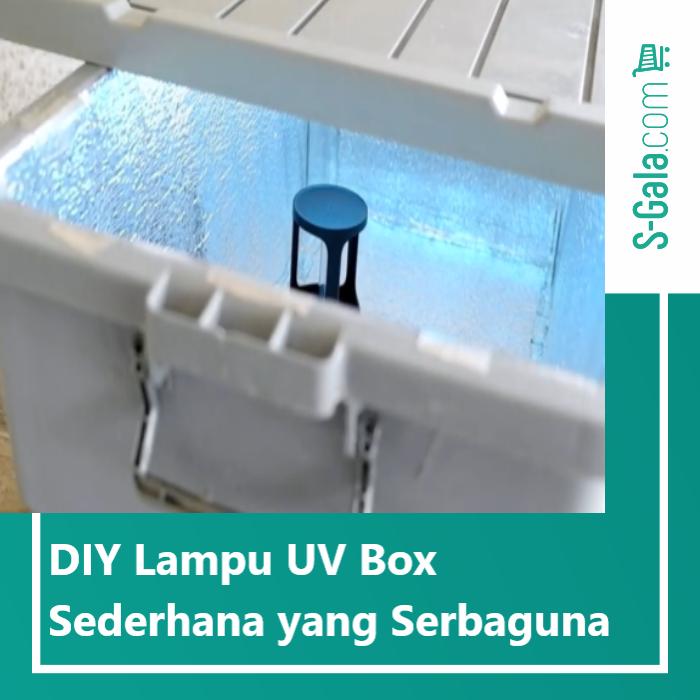 DIY Lampu UV Box