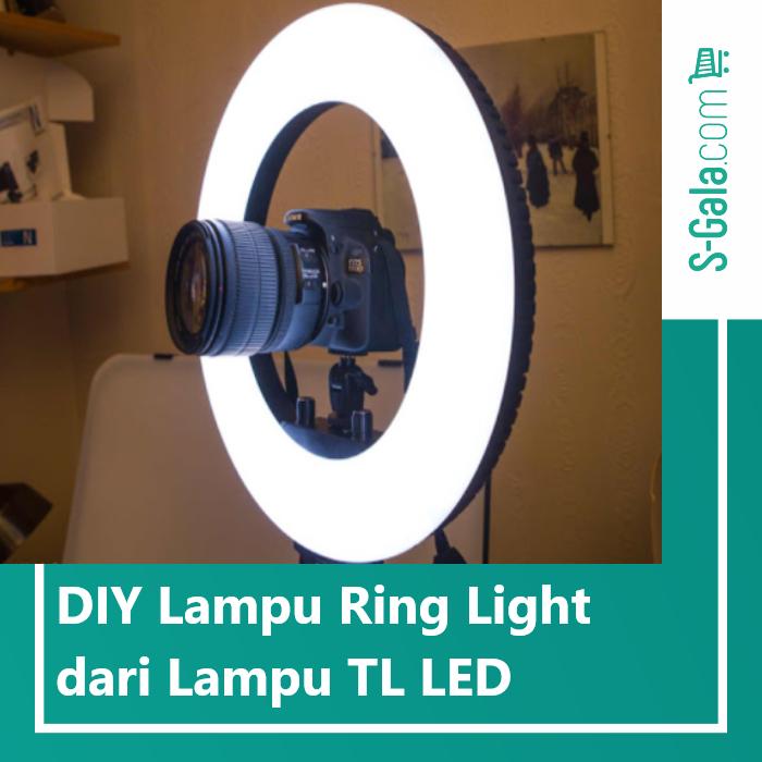 Ring light dari lampu TL LED