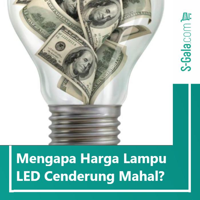 Lampu LED cenderung mahal