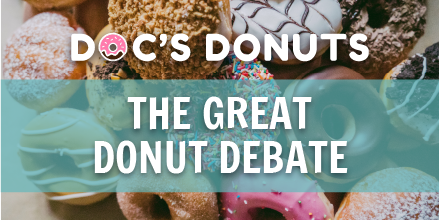 Doc's Donuts Great Donut Debate