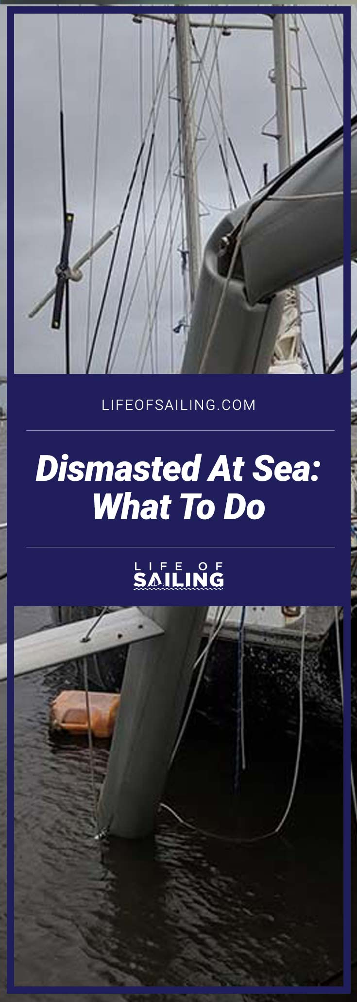 Dismasted at Sea: What To Do (During & After)