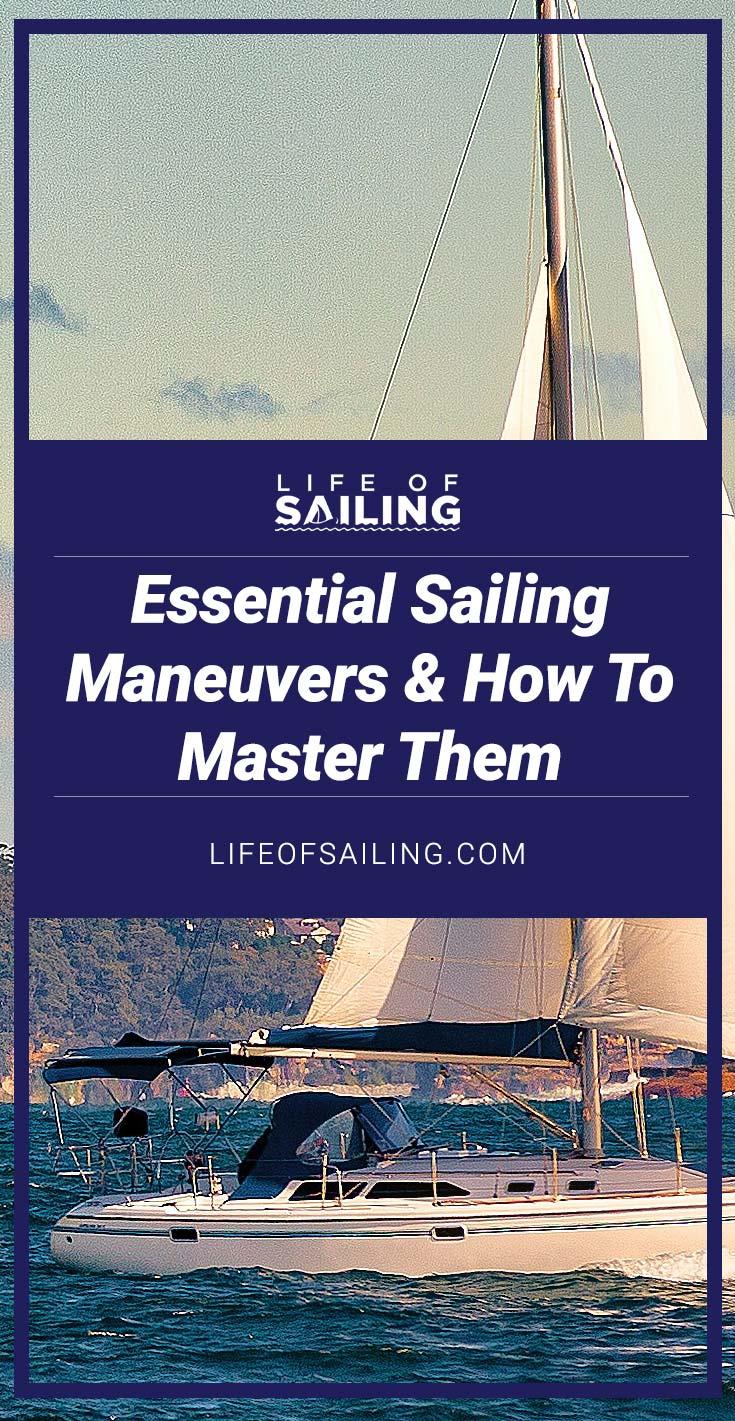 Essential Sailing Maneuvers & How To Master Them