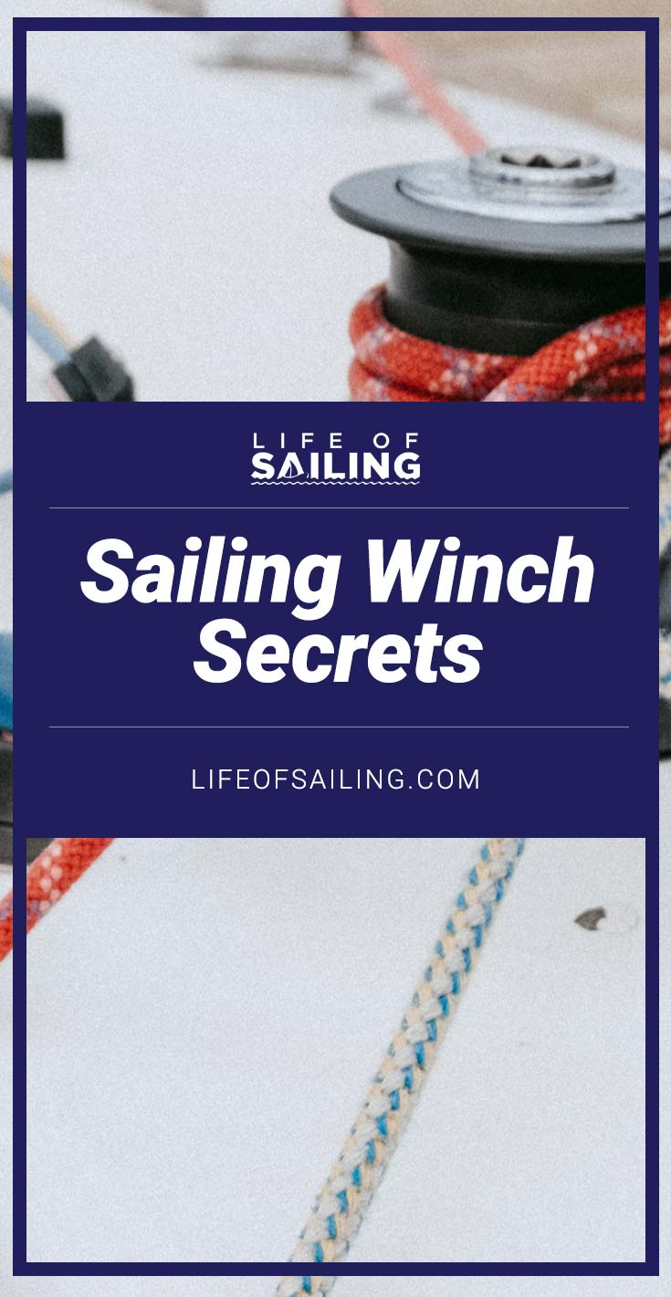 Sailing Winch Secrets: How To Use a Winch