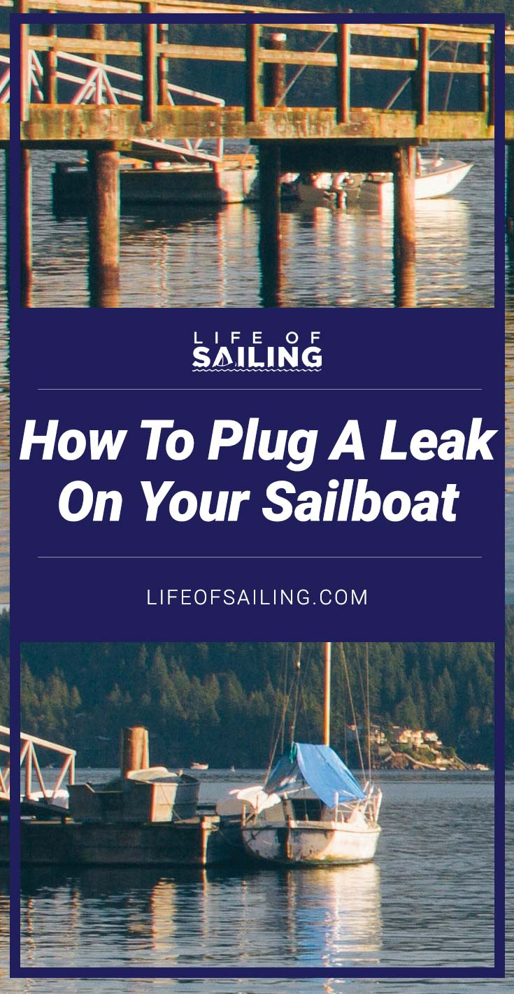 How to Plug a Leak on Your Sailboat