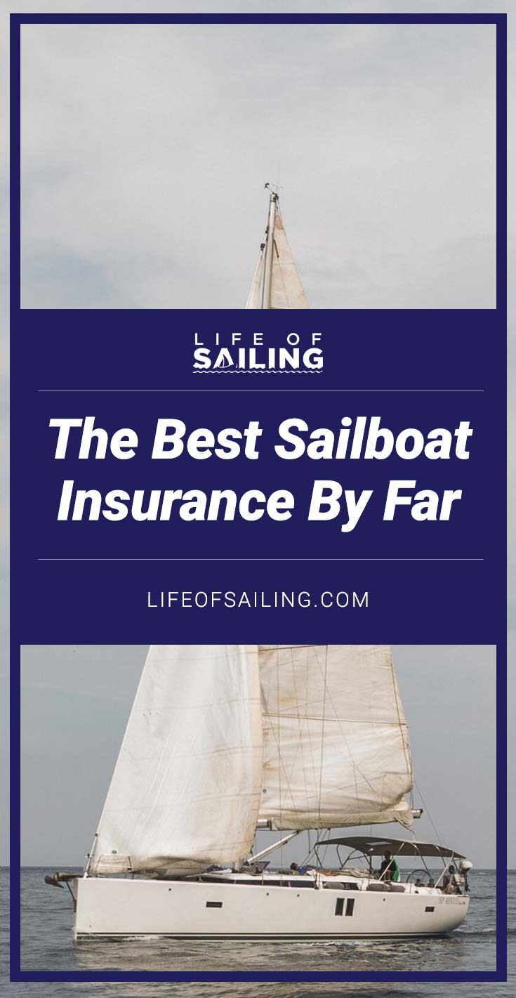 Sailboat Insurance: The Best Options By Far