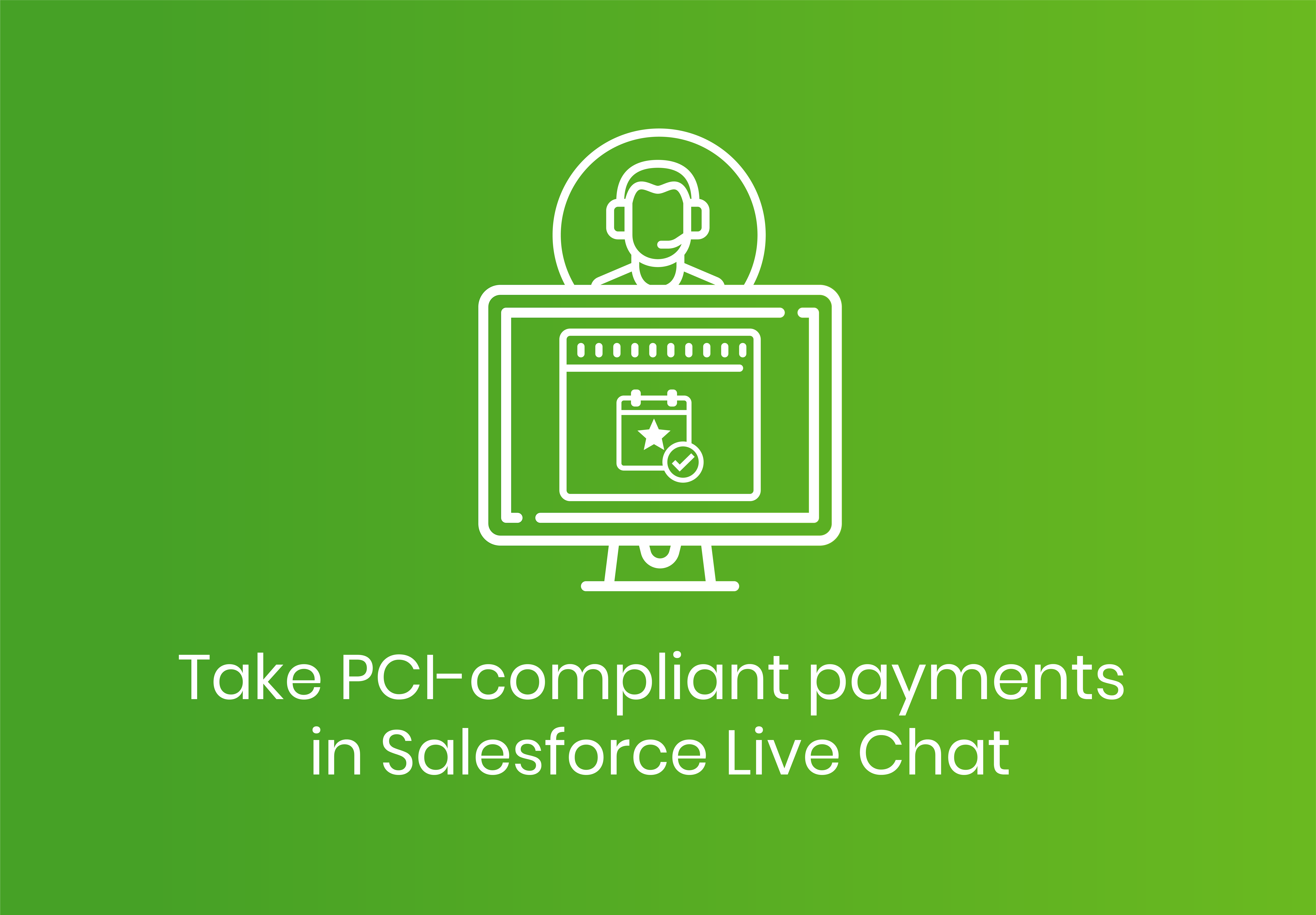 Give customers a positive online shopping experience with Payments through Salesforce Live Chat