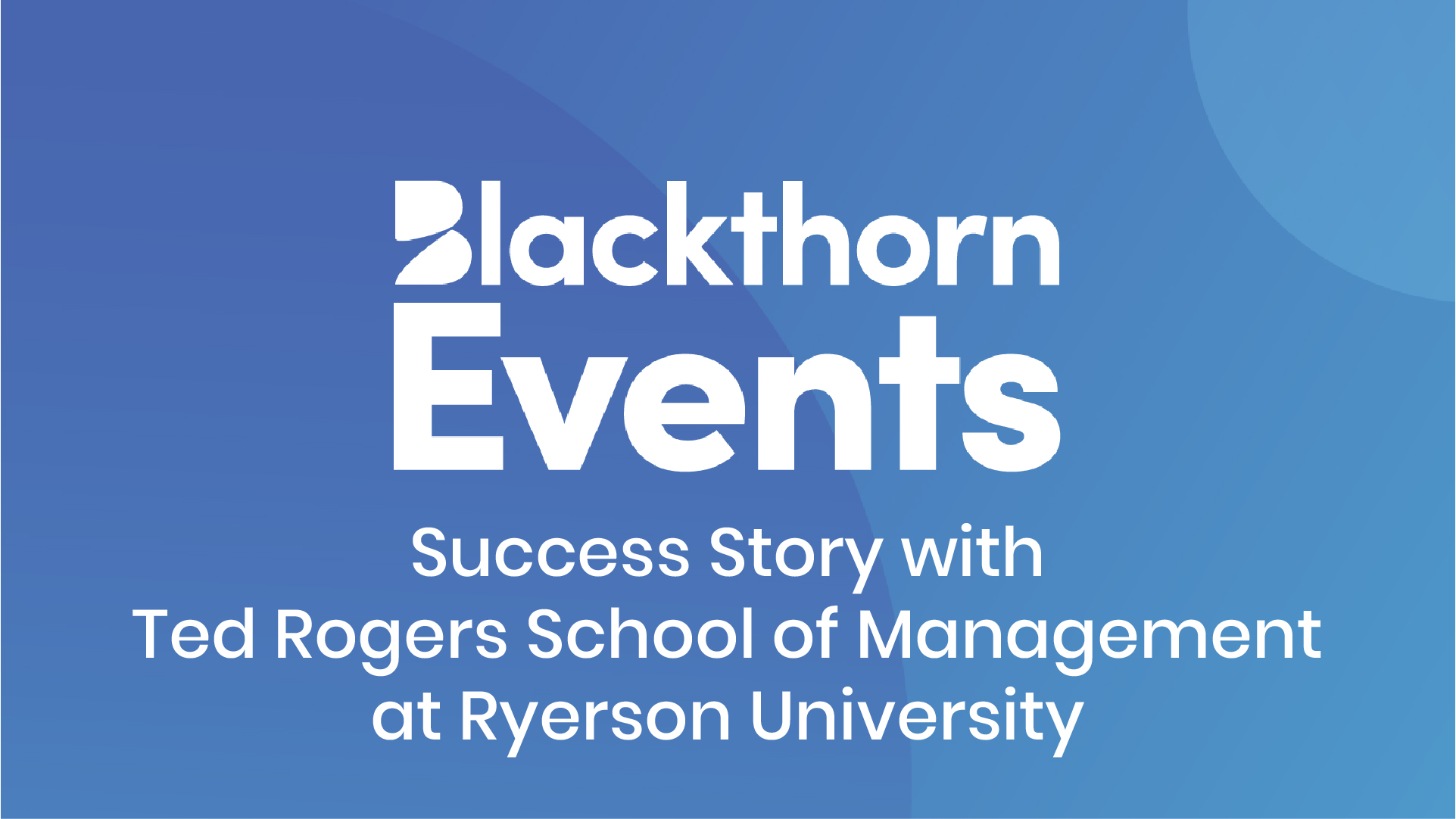 Ted Rogers School of Management sees increased student engagement with targeted virtual experiences thanks to event data in Salesforce