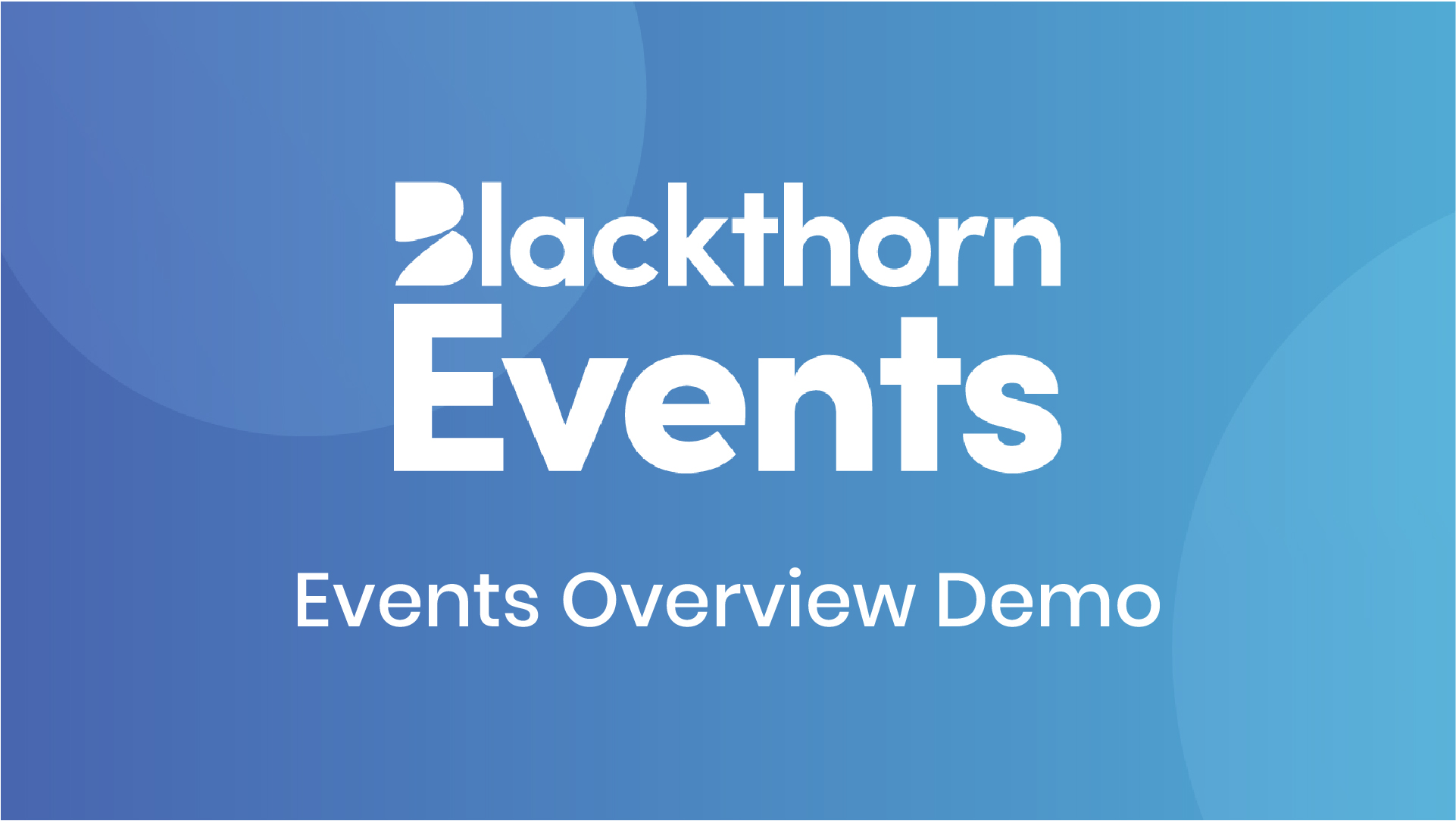 Blackthorn Events Overview Demo