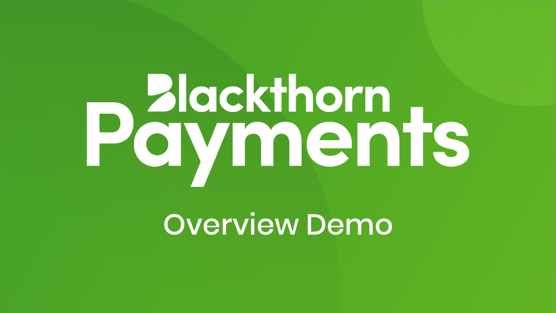 Blackthorn Payments Overview Demo