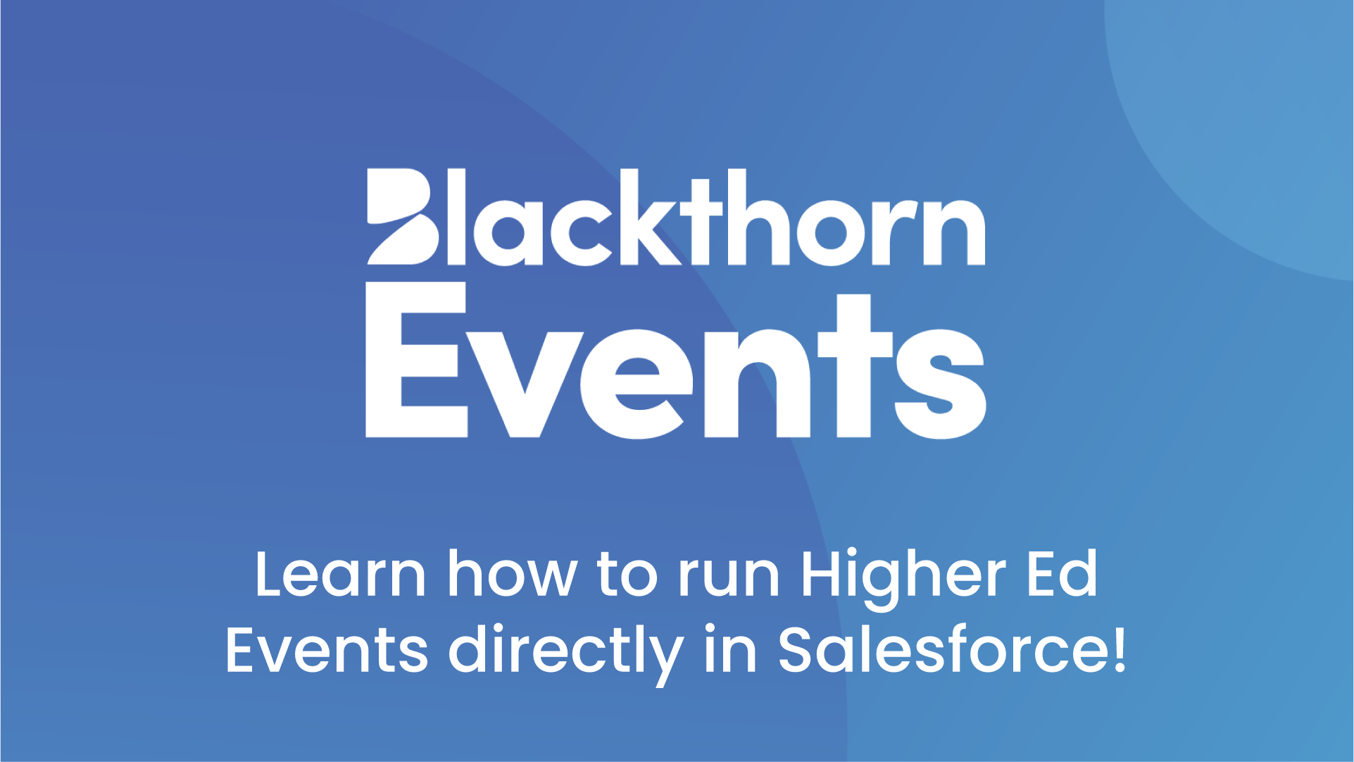 Learn how to run Higher Ed Events directly in Salesforce