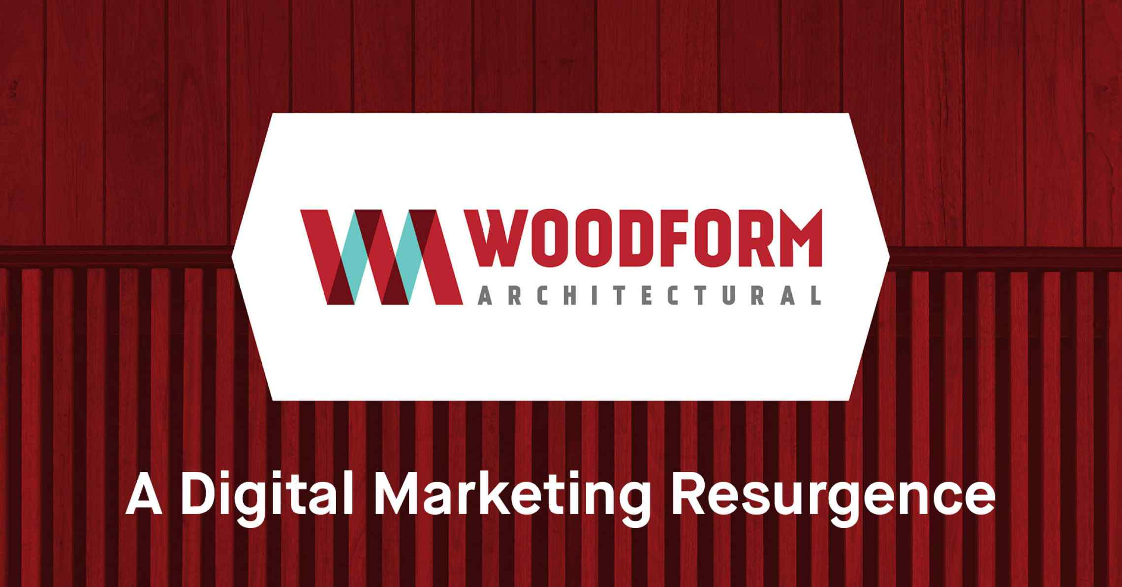 Woodform Architectural Makes Stunning Resurgence Via Digital Marketing