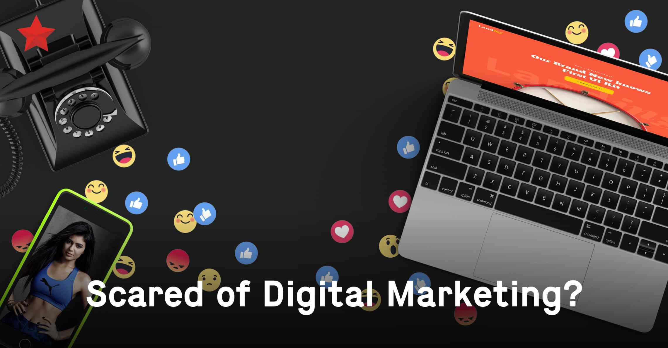 Scared of Digital? Here's the Alternative Marketing Guide