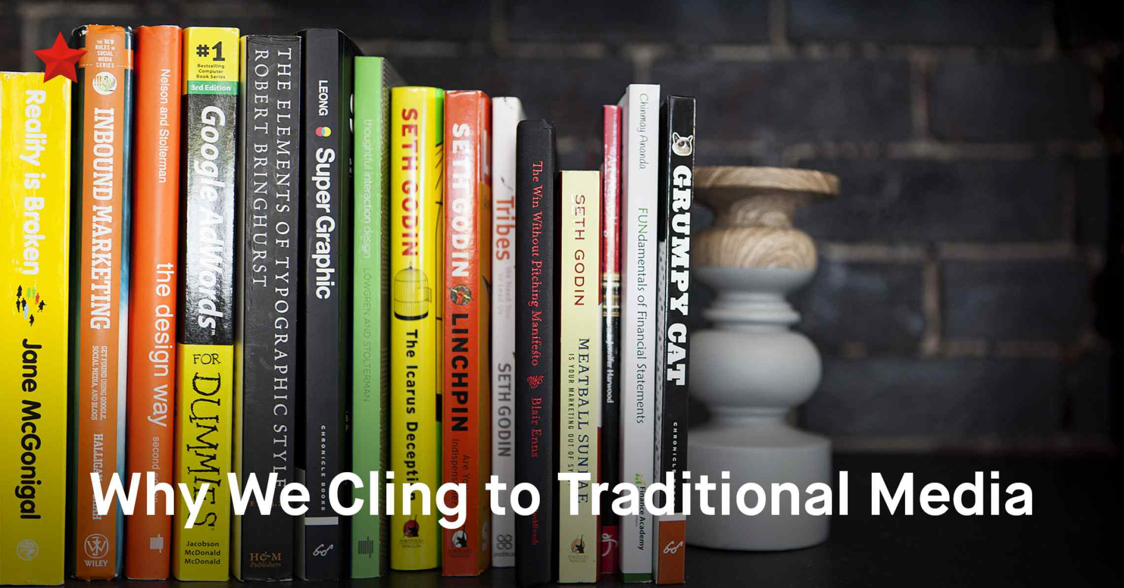 The Real Reason We Cling to Traditional Marketing