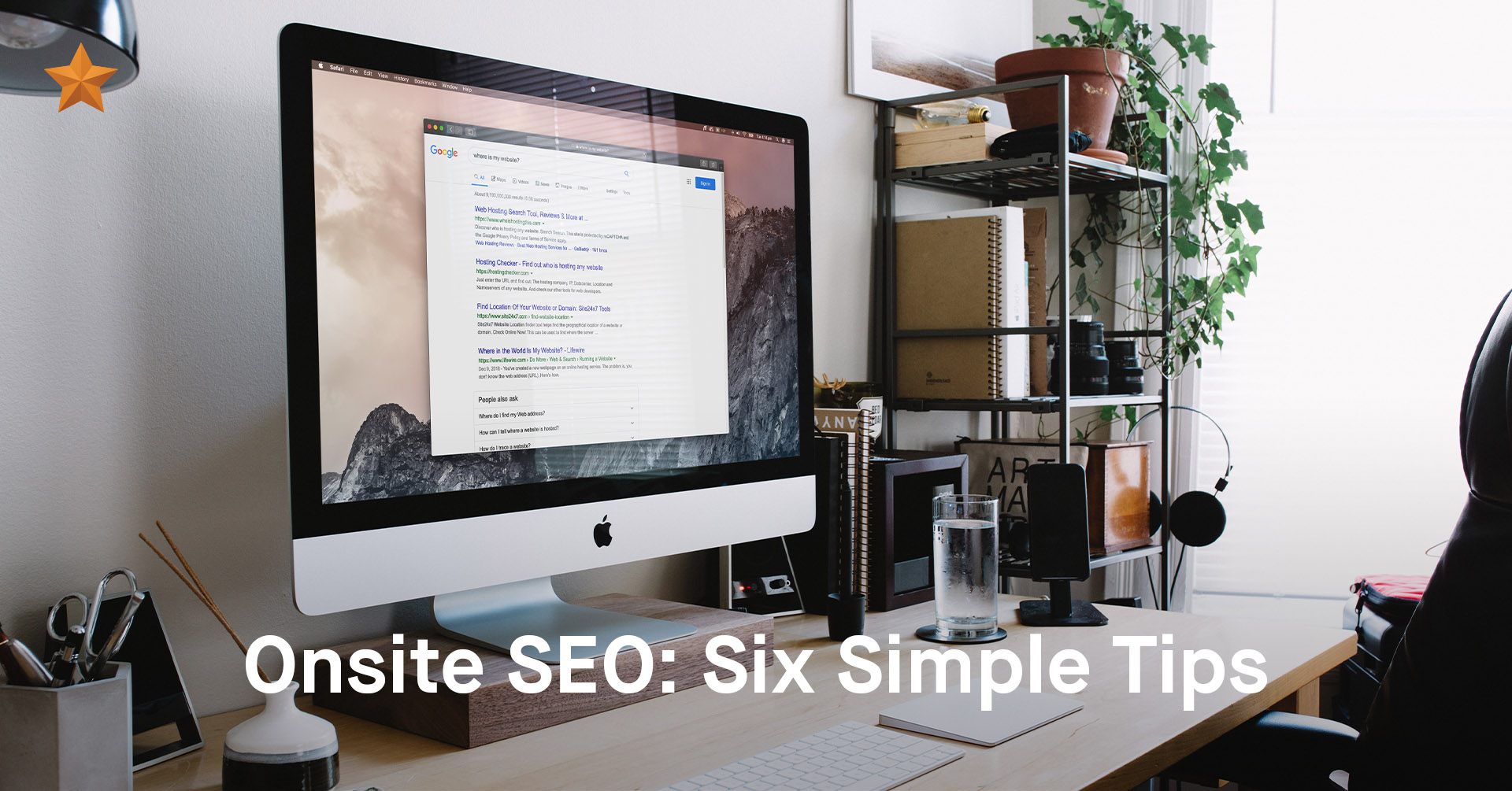 Search Engine Success: Six Simple Tips to Improve Your Onsite SEO