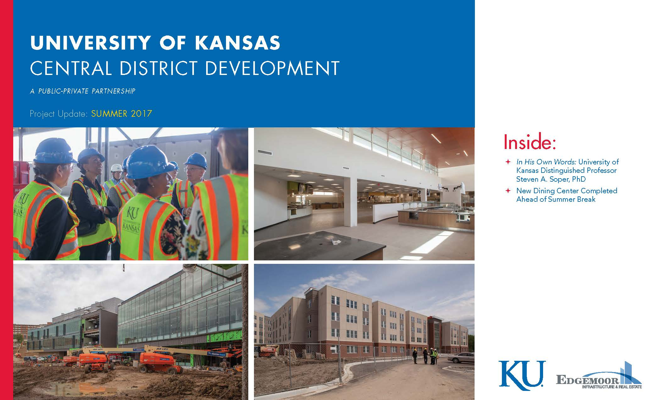 Download a copy of the University of Kansas' Central District Development Project Newsletter – Summer 2017, highlighting the completion of the new Student Residence Dining Hall and an interview with Distinguished Professor Steven A. Soper, PhD