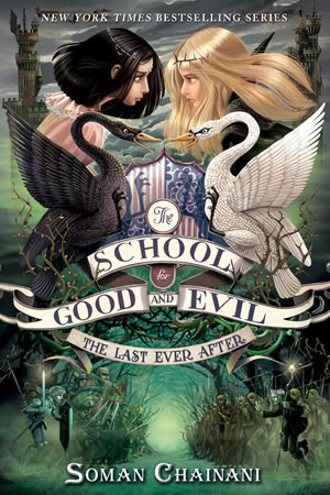 The School for Good and Evil: The Last Ever After