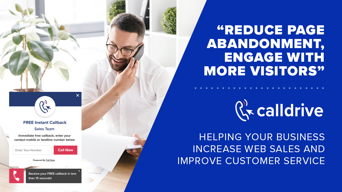 The Calldrive plugin helps reduce page abandonment while increasing leads and drastically improving customer service.