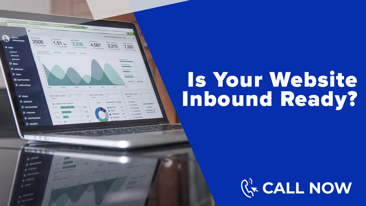 Is Your Website Inbound Ready? Callnow
