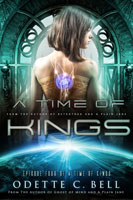 A Time of Kings Episode Four
