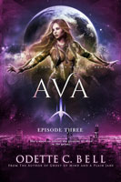 Ava Episode Three
