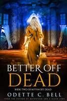 Better off Dead Book Two