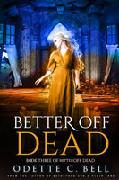 Better off Dead Book Three