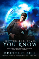 Better the Devil You Know Book One