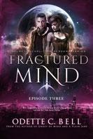 Fractured Mind Episode Three