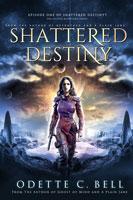 Shattered Destiny Episode One
