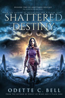 Shattered Destiny Episode Two