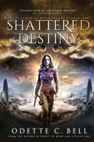 Shattered Destiny Episode Four