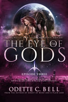 The Eye of the Gods Episode Three