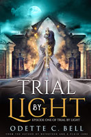 Trial by Light Episode One