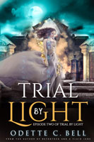 Trial by Light Episode Two