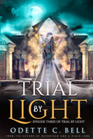 Trial by Light Episode Three