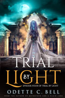 Trial by Light Episode Four