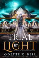 Trial by Light: The Complete Series