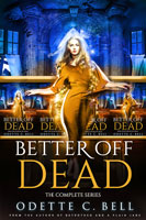 Better off Dead: The Complete Series