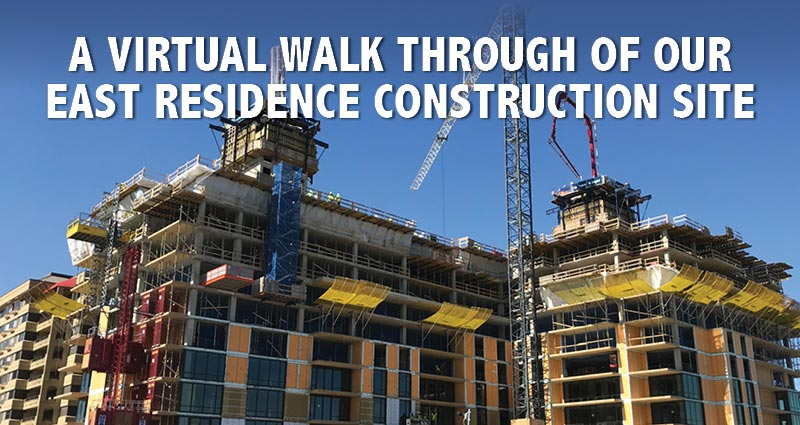 A Virtual Walk Through of our East Residence Construction Site webinar