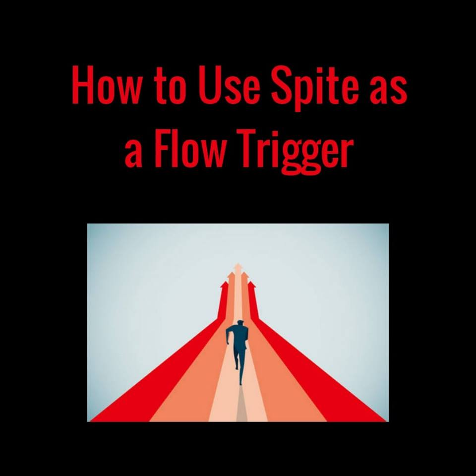How to Use Spite as a Flow Trigger