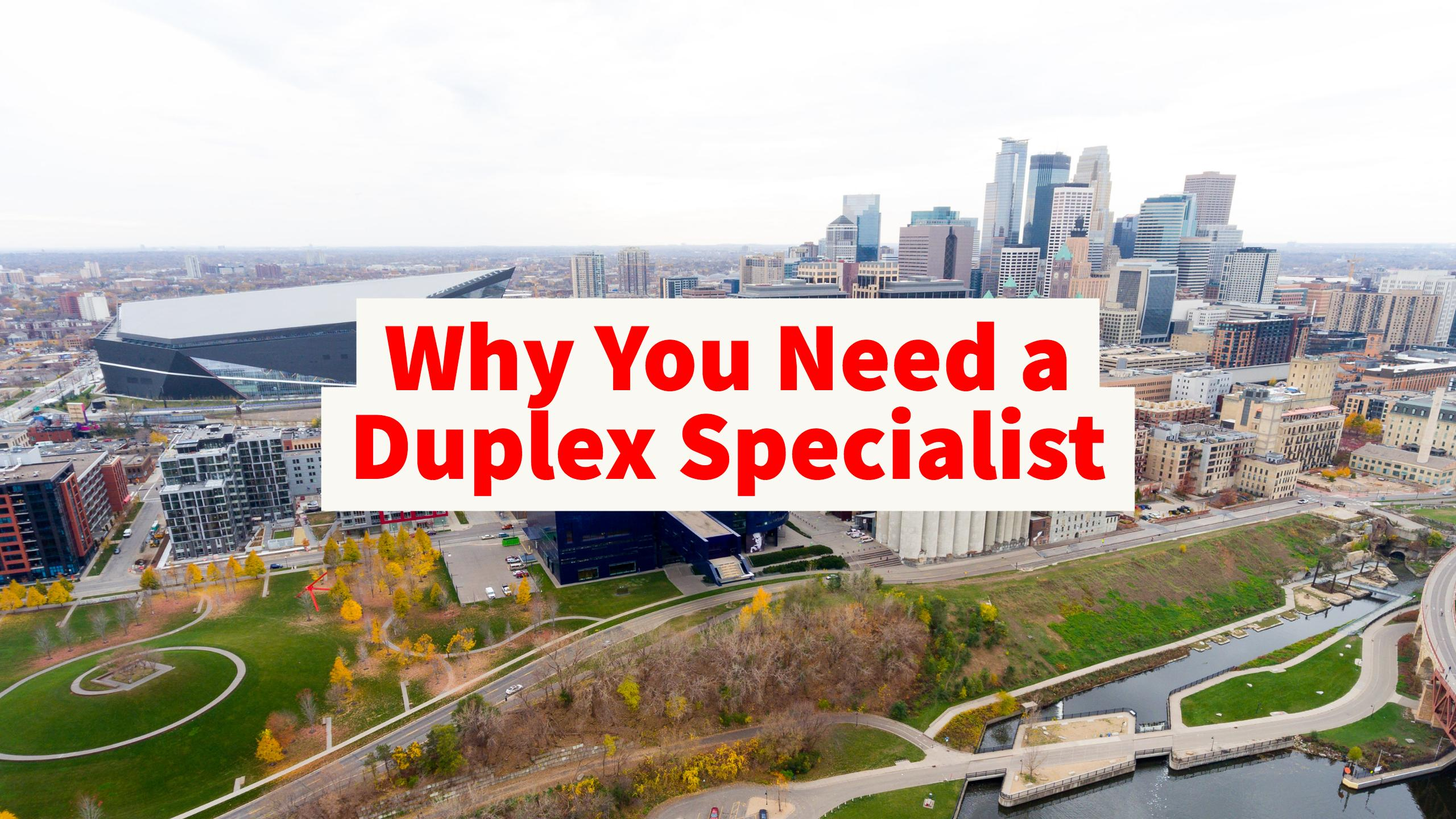 Skyline of city with text saying 'Why you need a duplex specialist'