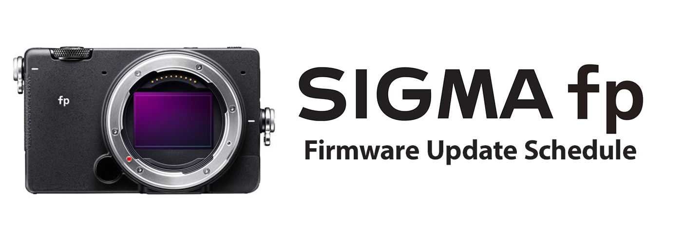 Firmware Update Schedule For The SIGMA fp Full Frame Mirrorless Camera