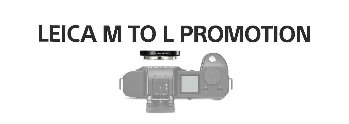 Purchase a Leica SL2 or SL2-S & Receive a Free M-Adapter L