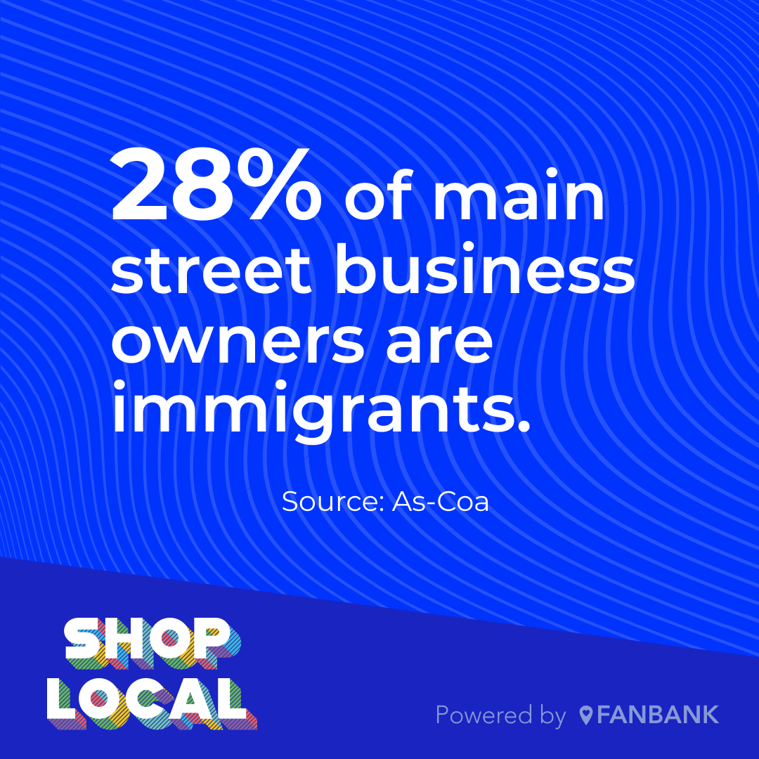 Small business statistic - 28% of main street business owners are immigrants.